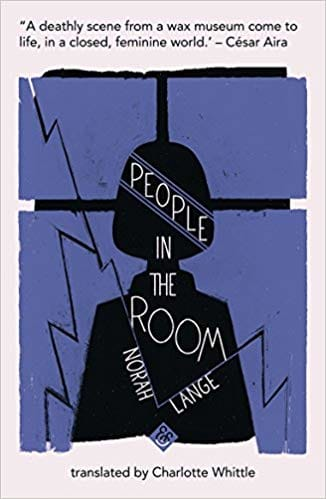 People in the Room by Norah Lange, English translation, front cover, holiday reading