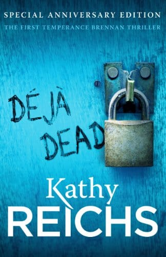 Déjà Dead by Kathy Reichs, front cover, holiday reading
